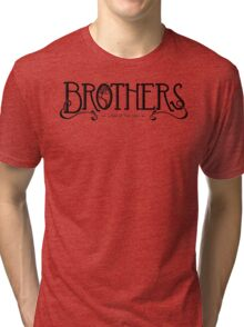 Brothers - a Tale of Two Sons Tri-blend T-Shirt