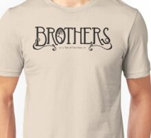 Brothers - a Tale of Two Sons Unisex T-Shirt