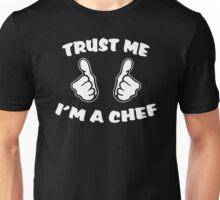 Trust Me I'm A Chef Unisex T-Shirt