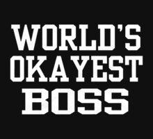 World's OKAYEST Boss Kids Tee