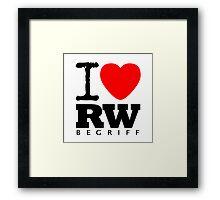 RAUH-WELT BEGRIFF : I LOVE Framed Print