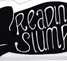 Reading Slump Sticker