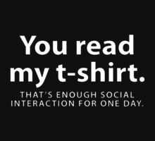 You Read My That's Enough Social Interaction Kids Tee