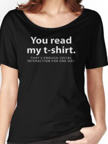 You Read My That's Enough Social Interaction Women's Relaxed Fit T-Shirt
