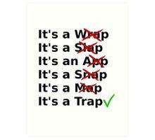 It's a Wrap? No it's a Slap? No Art Print