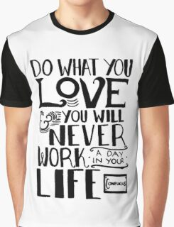 Do What You Love Graphic T-Shirt