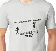 DESSERT YOU Unisex T-Shirt