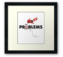 100 Problems Framed Print