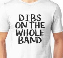 DIBS ON THE WHOLE BAND Unisex T-Shirt