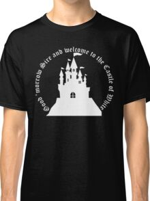 Welcome to the Castle of White (All clothing) Classic T-Shirt