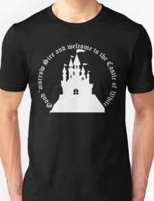 Welcome to the Castle of White (All clothing) Unisex T-Shirt