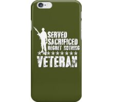 Proud Veteran Served Sacrificed No Regrets Stars Military Army Marines Coast Guard Air Force Navy Reserves USA Patriotic Soldier iPhone Case/Skin