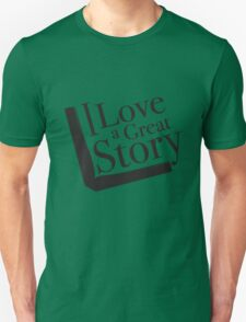 I love a great story - black & white T-Shirt