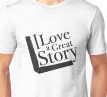 I love a great story - black & white Unisex T-Shirt