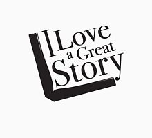 I love a great story - black & white Unisex T-Shirt
