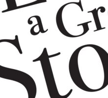 I love a great story - black & white Sticker