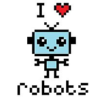 8-bit I love robots <3 Photographic Print