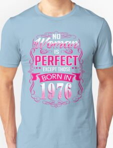 Perfect woman born in 1976-40th-birthday T-Shirt
