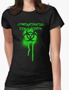 Contaminated Since Birth Womens Fitted T-Shirt