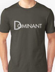 Dominant Unisex T-Shirt