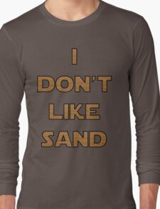 I don't like sand - version 2 Long Sleeve T-Shirt