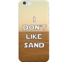 I don't like sand - version 1 iPhone Case/Skin