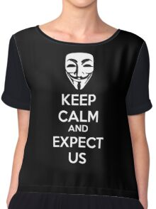 Keep calm and expect us Chiffon Top