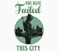 You Have Failed This City. Arrow. Green Arrow. Kids Tee