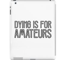 Dying is for amateurs Charlie Sheen Quote Funny Cool iPad Case/Skin