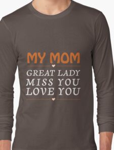 My mom is great lady Long Sleeve T-Shirt