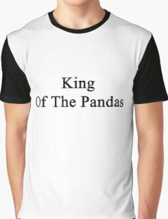 King Of The Pandas  Graphic T-Shirt