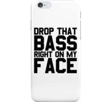 Drop That Bass Cool Ass Booty EDM Party Music  iPhone Case/Skin