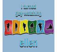 Ellen Turned Me Gay Photographic Print
