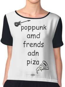 Pop Punk and Friends and Pizza - Black Chiffon Top