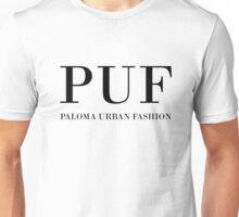 PUF - Paloma Urban Fashion Unisex T-Shirt
