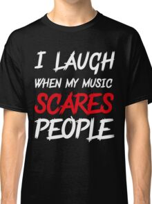 Scares people Classic T-Shirt