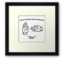 Boi (sign language) Framed Print