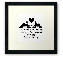 Curiosity Loves Opportunity Framed Print