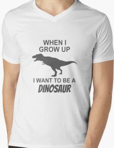 When I Grow Up I Want to Be a Dinosaur Mens V-Neck T-Shirt
