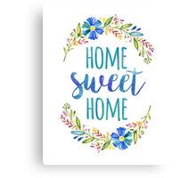 Home Sweet Home Typography Quote Canvas Print