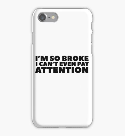 Clever Humour Funny Broke Poor No Money Wordplay iPhone Case/Skin