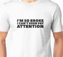 Clever Humour Funny Broke Poor No Money Wordplay Unisex T-Shirt