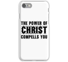 The Power Of Christ Compells You Exorcist Quote Horror Scary iPhone Case/Skin