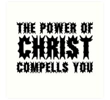 The Power Of Christ Compells You Exorcist Quote Horror Scary Art Print