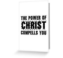 The Power Of Christ Compells You Exorcist Quote Horror Scary Greeting Card