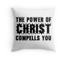 The Power Of Christ Compells You Exorcist Quote Horror Scary Throw Pillow