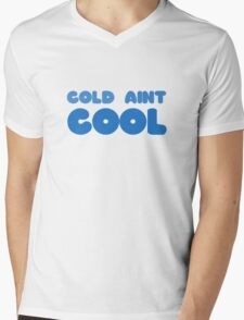 Cold Aint Cool Wordplay Cute Funny Pretty Snow Winter Summer Mens V-Neck T-Shirt