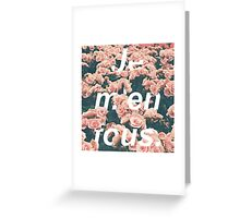 Je m'en fous with flowers Greeting Card