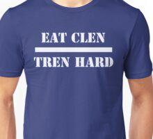Eat Clen Tren Hard Unisex T-Shirt