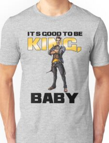 It's Good to be King, Baby! Unisex T-Shirt